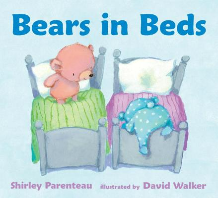 Bears in Beds By Parenteau, Shirley/ Walker, David (ILT)