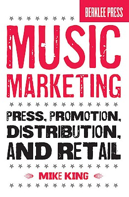 Music Marketing By King, Mike/ Feist, Jonathan (EDT)